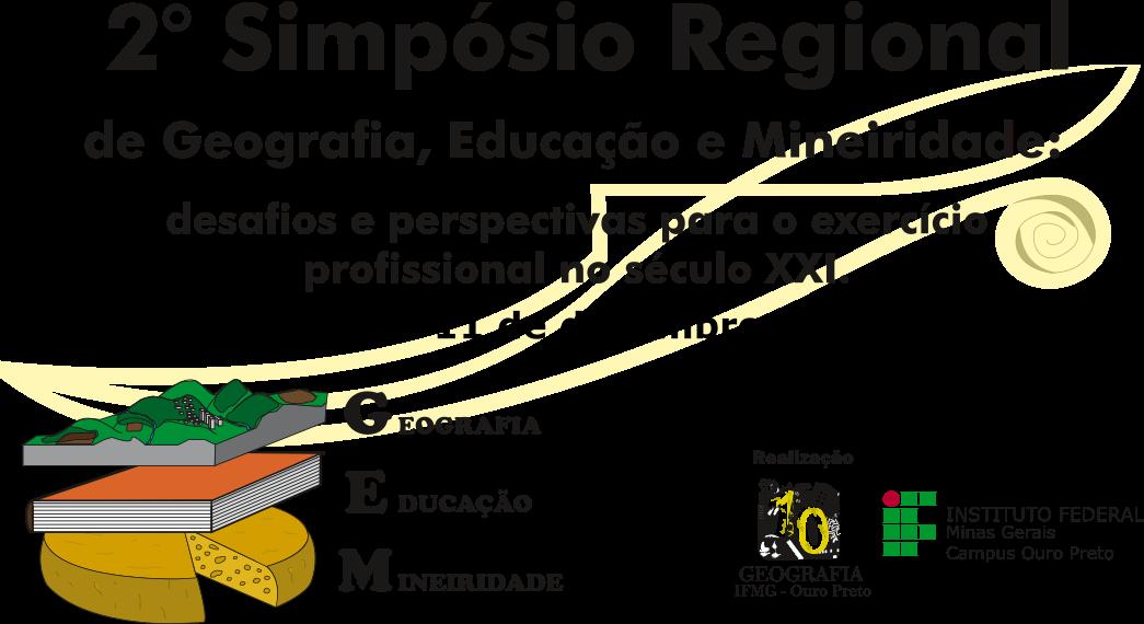 2° Simpósio Regional de Geografia, Educação e Mineiridade: desafios e perspectivas para o exercício profissional no século XXI